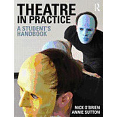 Theatre in Practice (Häftad, 2012)