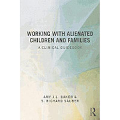 Working with Alienated Children and Families (Häftad, 2013)