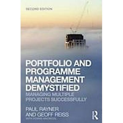 Portfolio and Programme Management Demystified (Häftad, 2012)