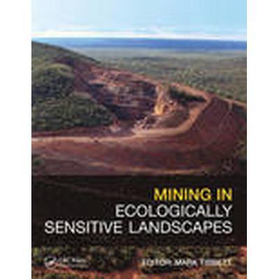 Mining in Ecologically Sensitive Landscapes (Inbunden, 2014)