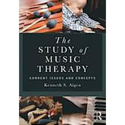 The Study of Music Therapy: Current Issues and Concepts (Häftad, 2013)