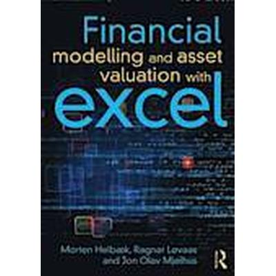 Financial Modelling and Asset Valuation with Excel (Häftad, 2013)