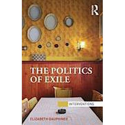 The Politics of Exile (Häftad, 2013)