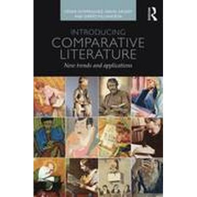 Introducing Comparative Literature (Häftad, 2014)