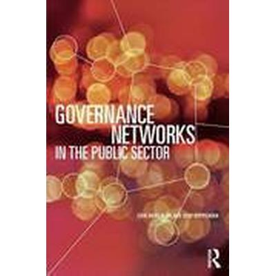 Governance Networks in the Public Sector (Häftad, 2015)
