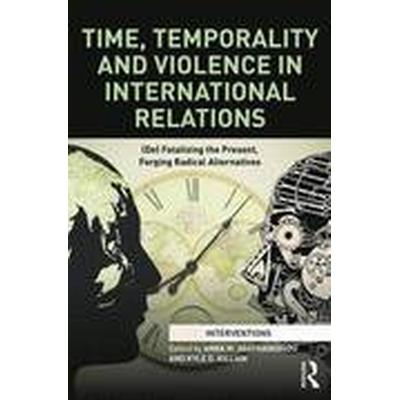 Time, Temporality and Violence in International Relations (Inbunden, 2016)