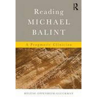 Reading Michael Balint (Häftad, 2015)