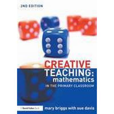 Creative Teaching: Mathematics in the Primary Classroom (Häftad, 2014)