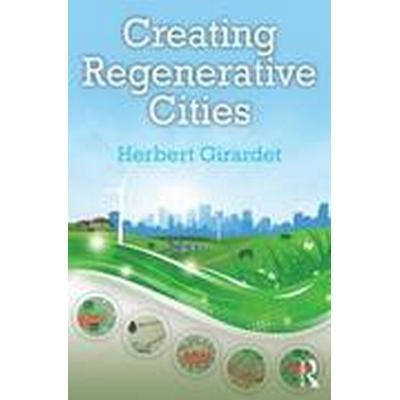 Creating Regenerative Cities (Häftad, 2014)