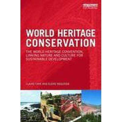 World Heritage Conservation (Häftad, 2017)