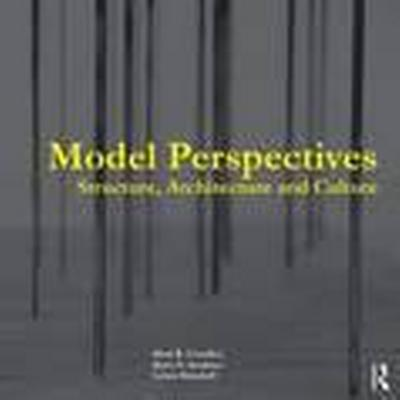 Model Perspectives: Structure, Architecture and Culture (Häftad, 2016)