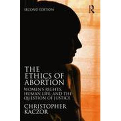 The Ethics of Abortion (Häftad, 2014)
