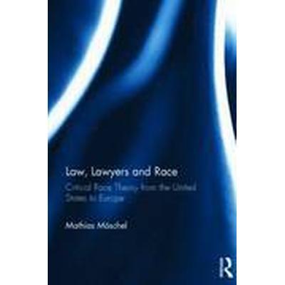 Law, Lawyers and Race (Inbunden, 2014)