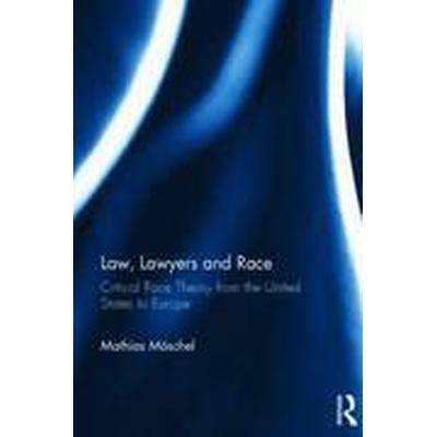 Law, Lawyers and Race (Inbunden, 2014)