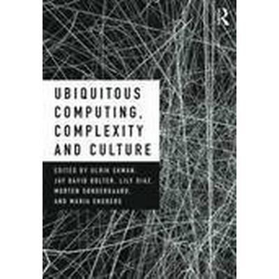 Ubiquitous Computing, Complexity and Culture (Inbunden, 2016)