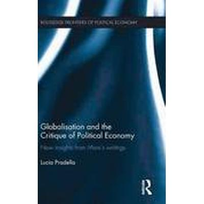 Globalization and the Critique of Political Economy (Inbunden, 2014)