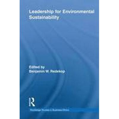 Leadership for Environmental Sustainability (Häftad, 2011)