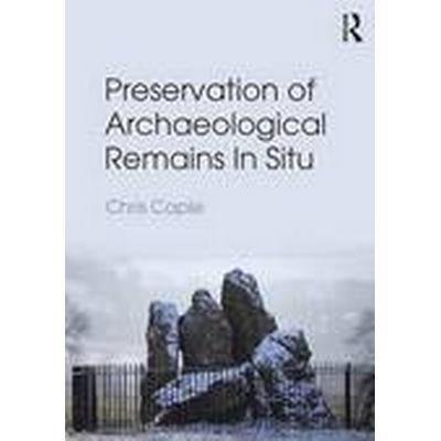 Preservation of Archaeological Remains in-Situ (Häftad, 2016)