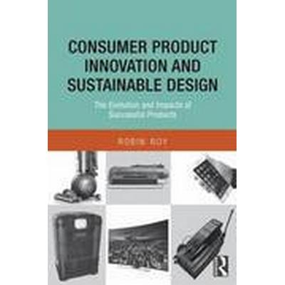 Consumer Product Innovation and Sustainable Design (Häftad, 2015)