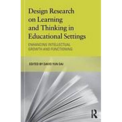 Design Research on Learning and Thinking in Educational Settings (Häftad, 2011)