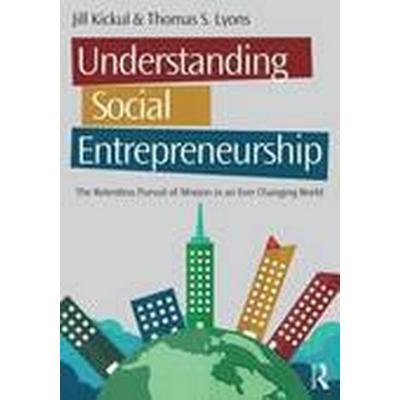 Understanding Social Entrepreneurship (Häftad, 2016)