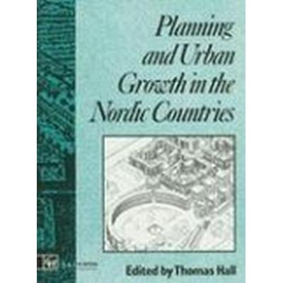 Planning and Urban Growth in Nordic Countries (Inbunden, 1991)