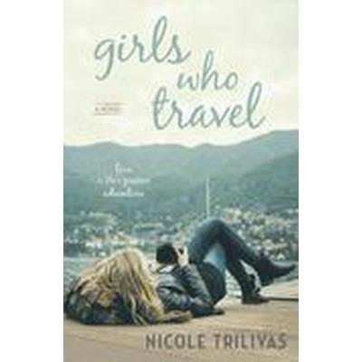 Girls Who Travel (Häftad, 2015)