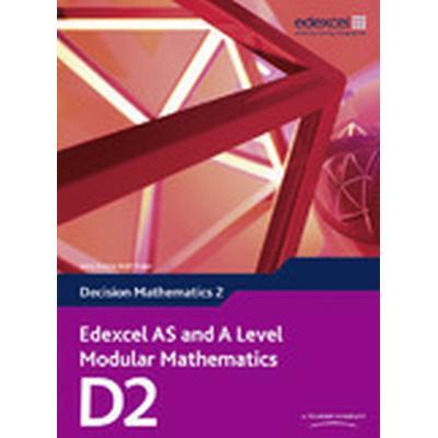 Edexcel AS and A Level Modular Mathematics Decision Mathematics 2 D2 (, 2010)