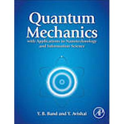 Quantum Mechanics with Applications to Nanotechnology and Information Science (Inbunden, 2012)