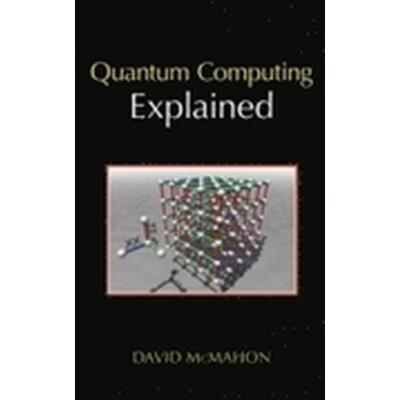 Quantum Computing Explained (Inbunden, 2008)