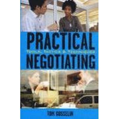 Practical Negotiating (Inbunden, 2007)