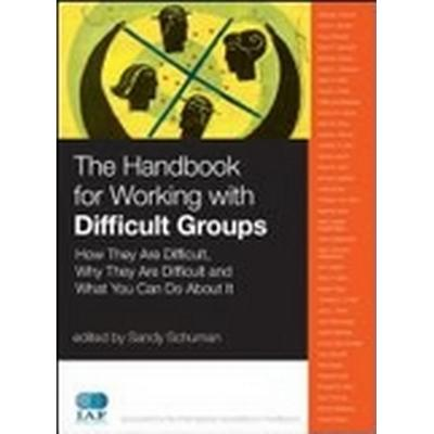 The Handbook for Working with Difficult Groups (Inbunden, 2010)