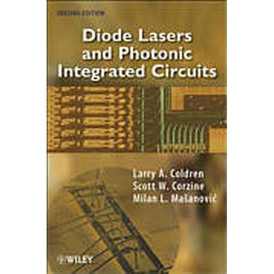 Diode Lasers and Photonic Integrated Circuits (Inbunden, 2010)