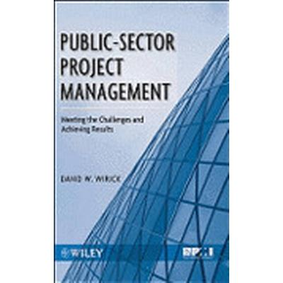 Public-Sector Project Management (Inbunden, 2009)