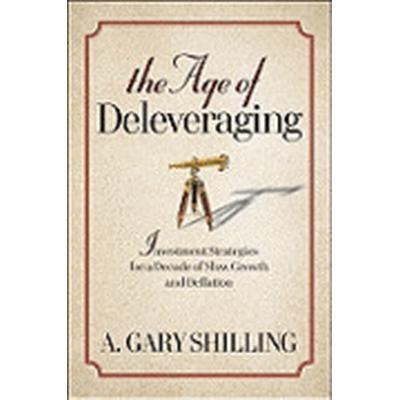 The Age of Deleveraging (Inbunden, 2010)