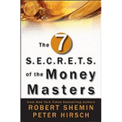 The Seven S.E.C.R.E.T.S. of the Money Masters (Inbunden, 2010)