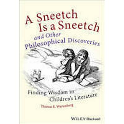 A Sneetch is a Sneetch and Other Philosophical Discoveries (Inbunden, 2013)