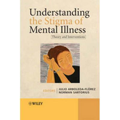 Understanding the Stigma of Mental Illness (Inbunden, 2008)
