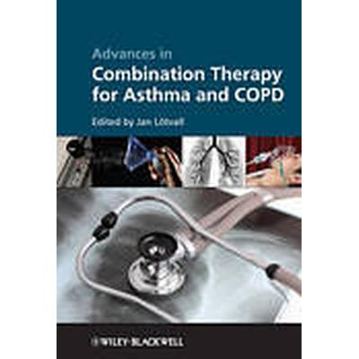 Advances in Combination Therapy for Asthma and COPD (Inbunden, 2011)