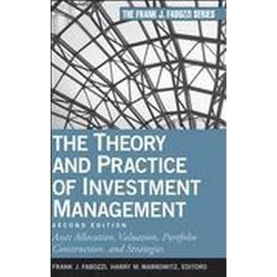The Theory and Practice of Investment Management (Inbunden, 2011)