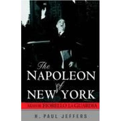 The Napoleon of New York (Inbunden, 2002)
