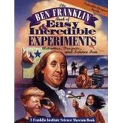 The Ben Franklin Book of Easy and Incredible Experiments (Häftad, 1995)