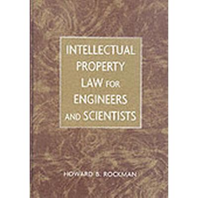 Intellectual Property Law for Engineers and Scientists (Inbunden, 2004)