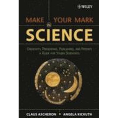 Make Your Mark in Science (Häftad, 2005)