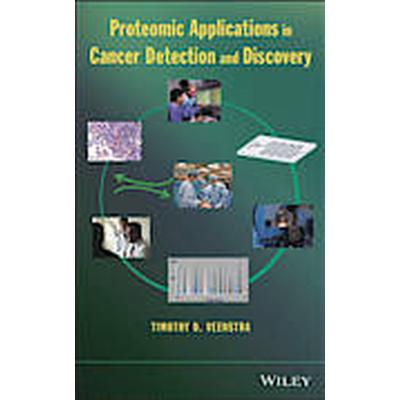 Proteomic Applications in Cancer Detection and Discovery (Inbunden, 2013)