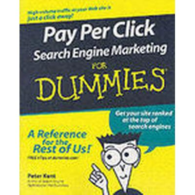 Pay Per Click Search Engine Marketing For Dummies (Häftad, 2006)