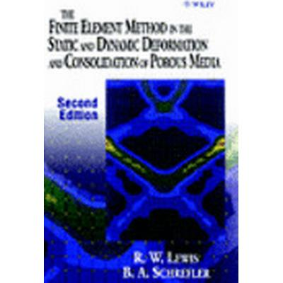 The Finite Element Method in the Static and Dynamic Deformation and Consolidation of Porous Media (Inbunden, 1998)
