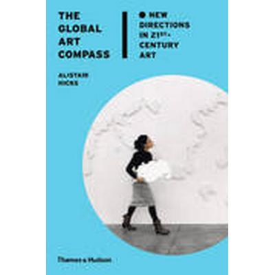 The Global Art Compass (Inbunden, 2014)