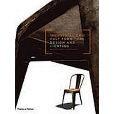 Industrial Chic (Inbunden, 2012)