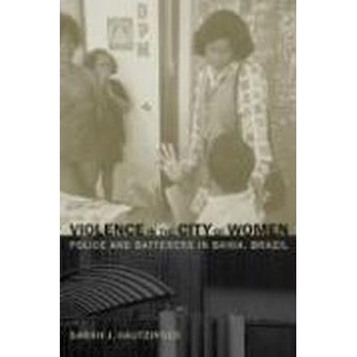 Violence in the City of Women (Häftad, 2007)